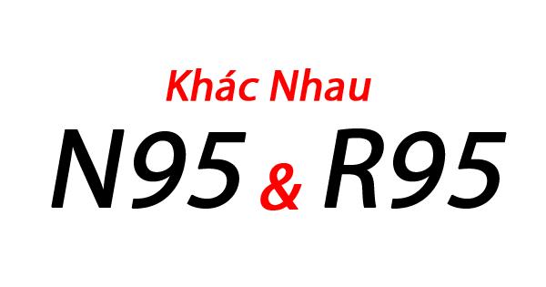 Sự Khác nhau giữa N95 và R95 trên khẩu trang ?